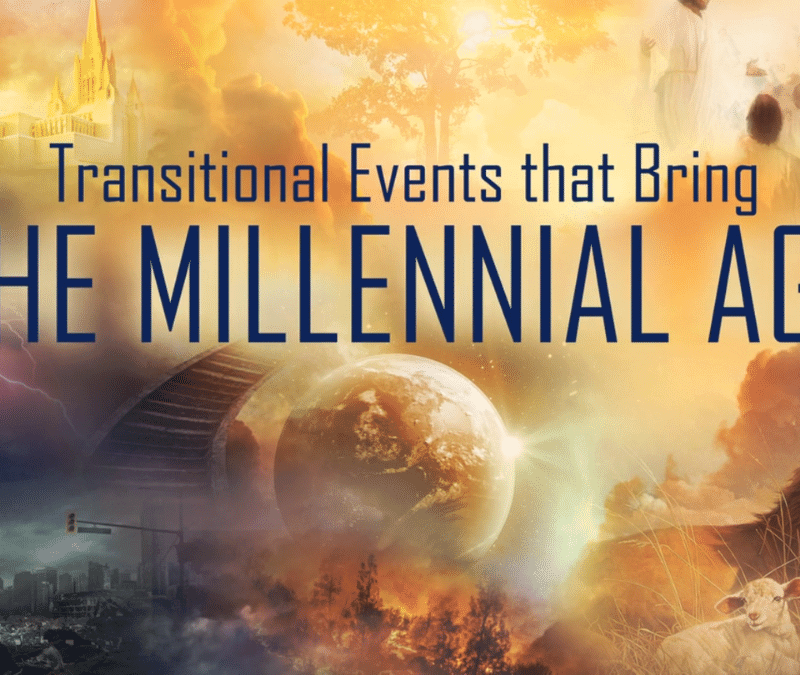Transitional Events that Bring the Millennial Age
